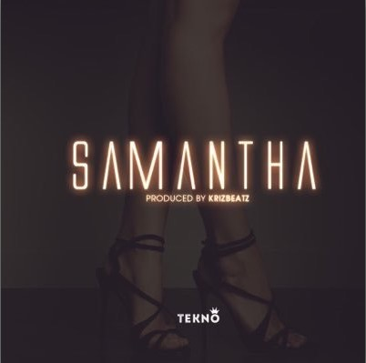 Tekno – Samantha (Prod. by Krizbeatz)