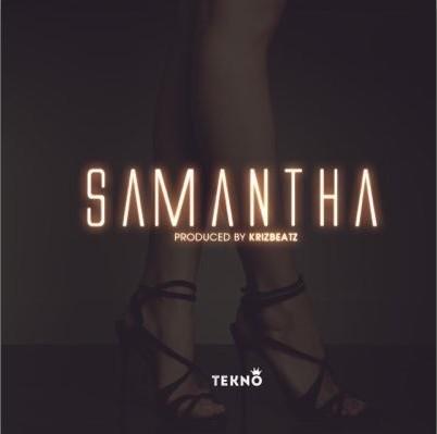 Tekno – Samantha (Prod. by Krizbeatz)