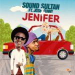 Sound Sultan – Jenifer ft Josh2 Funny