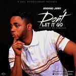 Bernard James – Dont Let It Go
