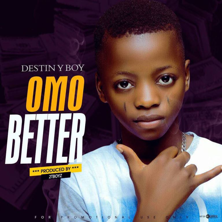 Destiny Boy – Omo Better (Prod. By 2TBoiz)