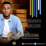 Johnny Creed – Good Times
