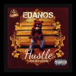VIDEO & AUDIO: Edanos – Hustle