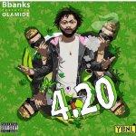 B Banks ft. Olamide – 4.20 (prod. B Banks)