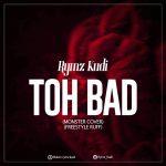 Rymz Kudi – Toh Bad (Freestyle)
