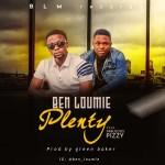 Ben Loumie – Plenty ft. Fabulous Pizzy