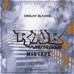 MIXTAPE: Dj Blazee – R&B PartyLodge Mix