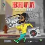 Harrysong – Record Of Life