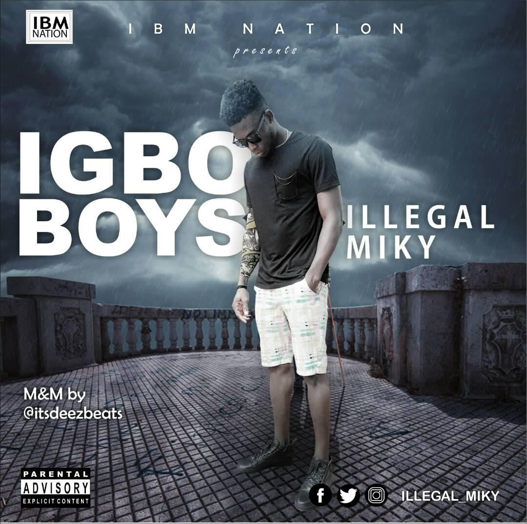 Illegal Miky - Igbo Boys