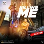 DJ Laptop – Killing Me
