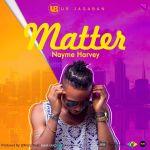 Nayme Harvey – Matter