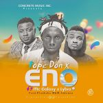 Pope Don X – Eno Ft. Lybra X MC Galaxy