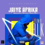 Jaiye Afrika ft Em-y – Talk (Prod By. Spiritual Beat)