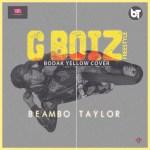Beambo-Taylor-Gboiz-Bodak-Yellow-Cover Audio Music Recent Posts