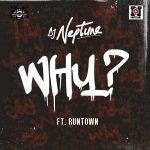 DJ Neptune ft. Runtown – Why