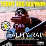 Terry Tha Rapman ft. Enigma & Payper – Reality Rap