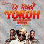 DJ Ritzy – Yoroh Ft. Mzee X Nayme Harvey