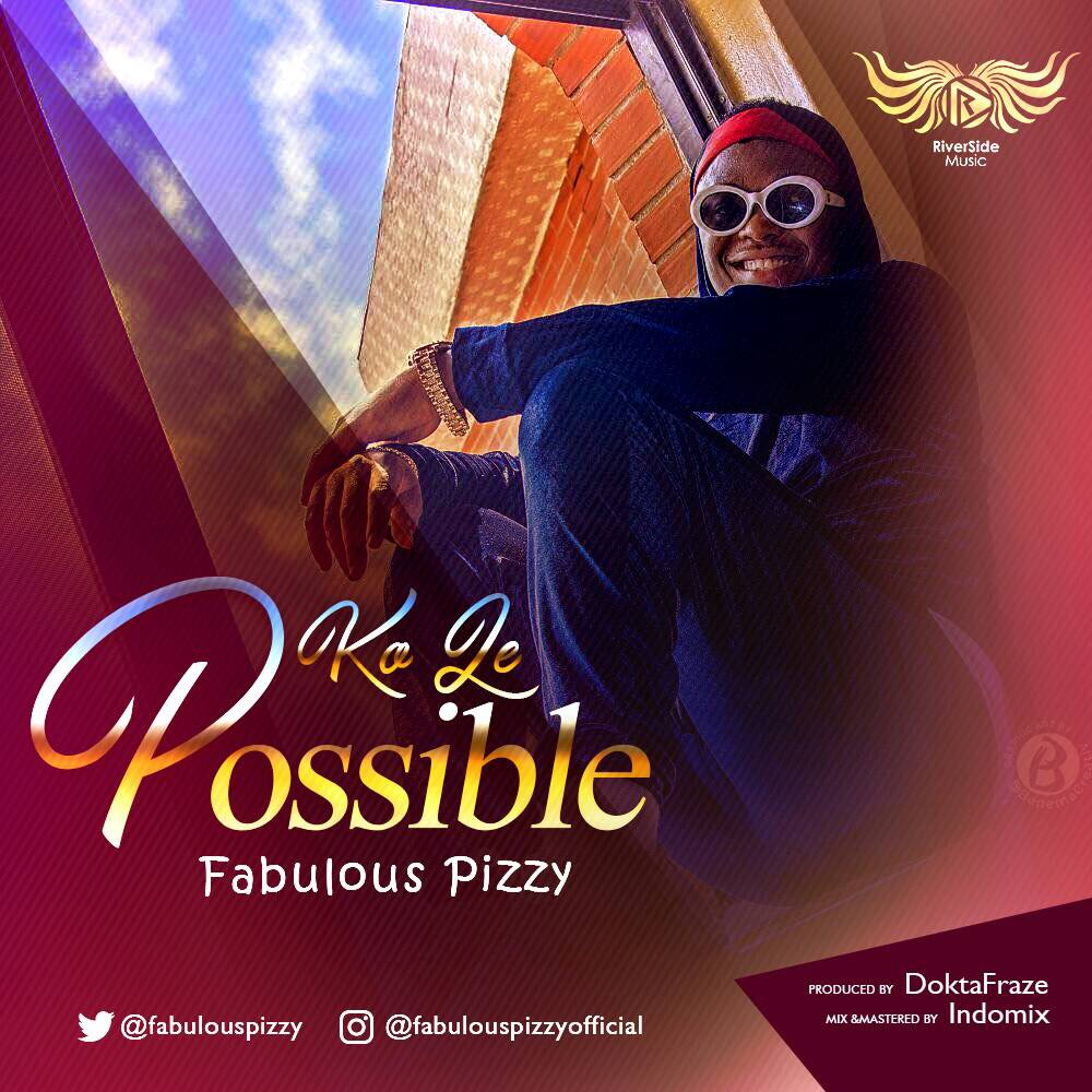 Fabulous-Pizzy-Ko-le-Possible Audio Music Recent Posts