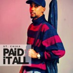 St. Chika – Paid It All (Prod. By KezyKlef)