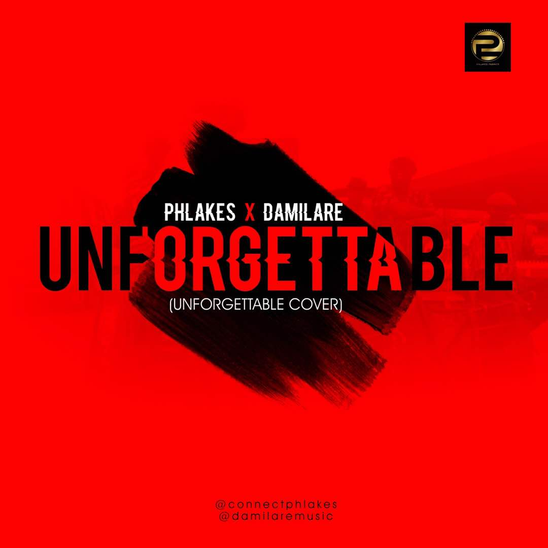 Phlakes-X-Damilare-Unforgettable-Cover Audio Music Recent Posts Singles