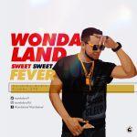 Wondaland – Sweet Sweet Fever
