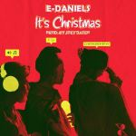 E-Daniels - It's Christmas (Prod. By Joey Dafidi)