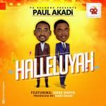 Paul Akadi – Halleluyah ft. Dare David