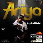 Sheffield – Ariya (Prod. by Runtinz)