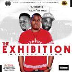 T-Touch-x-Ticklips-Mr-Nanas-The-Exhibition-Mixtape-Album Audio Music Recent Posts
