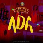 VIDEO & AUDIO: DJ ECool Ft. Davido – Ada