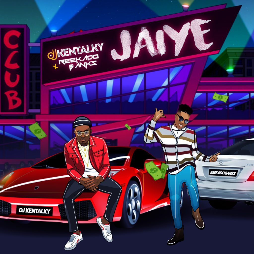 DJ-Kentalky-Ft-Reekado-Banks-–-Jaiye Audio Features Music Recent Posts