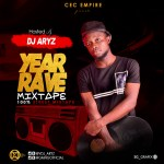 MIXTAPE: Dj Aryz – Year Rave Mix