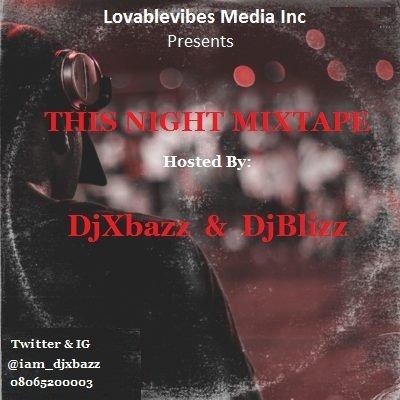 Djxbazz-Djblizz-This-Night-Mixtape Mixtapes Recent Posts