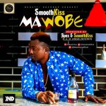 SmoothKiss-–-Mawobe-Prod.-Apek-SmoothKiss Audio Music Recent Posts