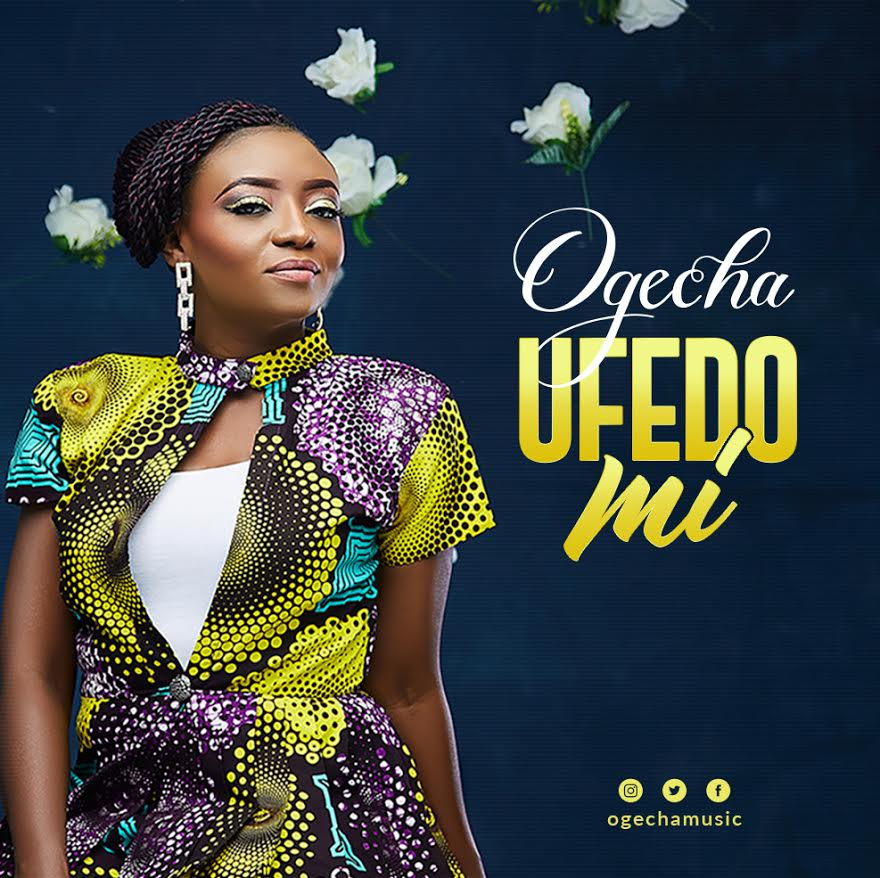 Ogecha-Ufedo-Mi Audio Gospel Music Recent Posts