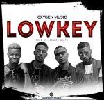 Oxygen Music – Lowkey (Prod. By Pioneer Beatz)