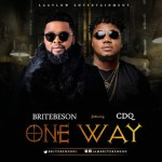 Brite Benson Ft. CDQ - One Way