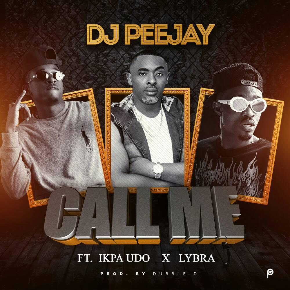 DJ-PeeJay-Call-Me-Ft.-Ikpa-Udo-X-Lybra Audio Music Recent Posts
