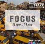 DJ Spaxx & Camp – Focus