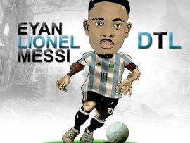 DTL - Eyan Lionel Messi