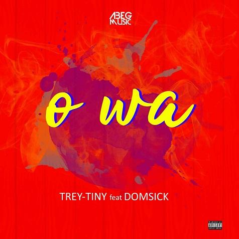 Trey Tiny ft Domsick - Owa (Prod By Breexxy)