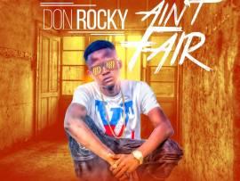 Don Rocky - Ain't Fair