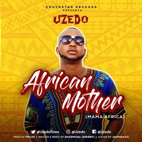 Uzedo-–-African-Mother Audio Music Recent Posts
