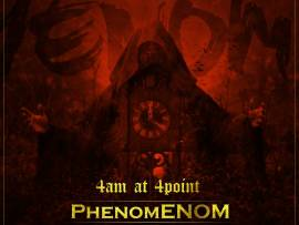 Phenom – 4 AM At 4 Points