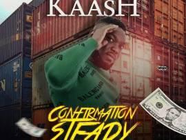 Kaash - Confirmation Steady (Prod By Tufreshbeatz)
