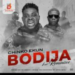 Chinko-Ekun-Bodija-ft.-Reminisce Audio Music