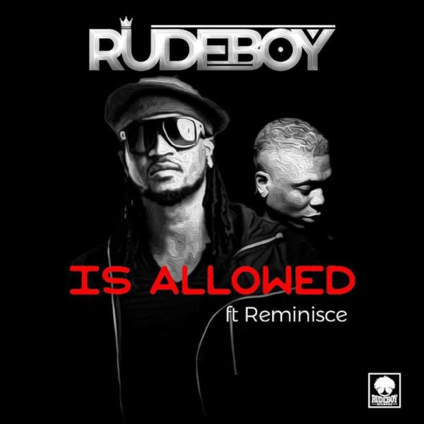 Rudeboy (P-Square) – Is Allowed ft. Reminisce
