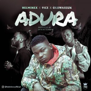 Helmines Ft 9ice  OluwaseunKobbe - Adurah