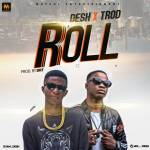 Desh – Roll Ft. Trod (Prod. By DRT)