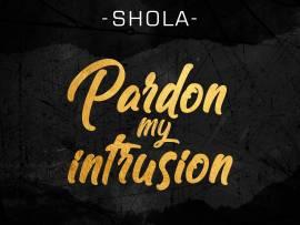 Shola - Pardon My Intrusion